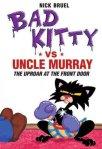 Bad Kitty vs. Uncle Murray